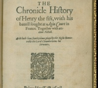 William Shakespeare, The chronicle history of Henry the Fift, with his battell fought at Agin Court in France, 1608 [1619]. Newberry Case YS 725 .607.