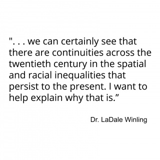 """"""". . . we can certainly see that there are continuities across the twentieth century in the spatial and racial inequalities that persist to the present. I want to help explain why that is."""""""