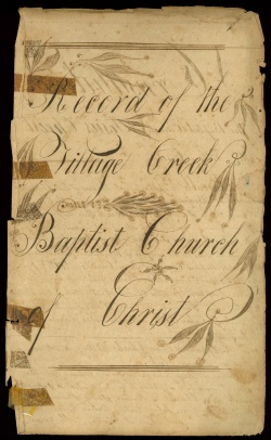 Record of Village Creek Baptist Church. 1836-39. Vault folio Case MS 5339.