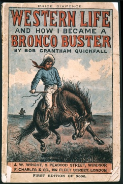 Bob Grantham Quickfall, Western Life and How I Became a Bronco Buster